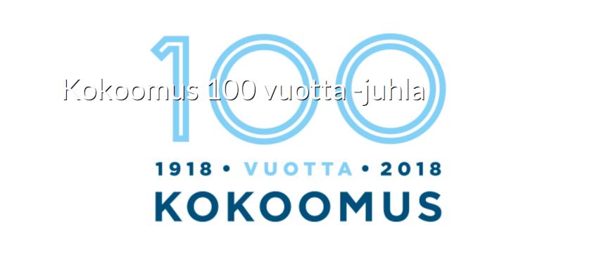 8.12. juhlitaan 100-vuotiasta Kokoomusta!